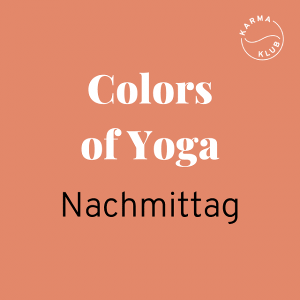 Karma Klub_Colors of Yoga_Ticket Nachmittag